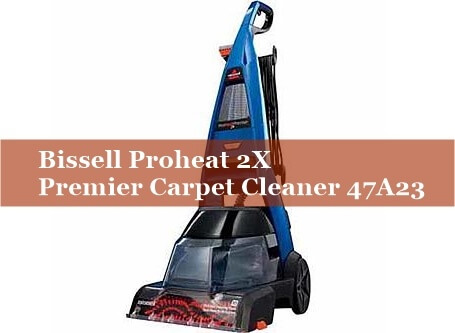 Bissell Proheat 2X Premier Carpet Cleaner 47A23