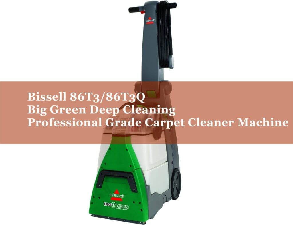 Bissell 86T3-86T3Q Big Green Deep Cleaning Professional Grade Carpet Cleaner