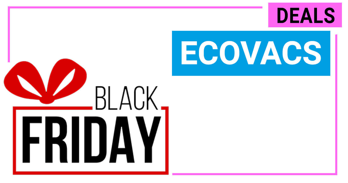 black friday ecovacs deals discounts super deals spotted. Black Bedroom Furniture Sets. Home Design Ideas
