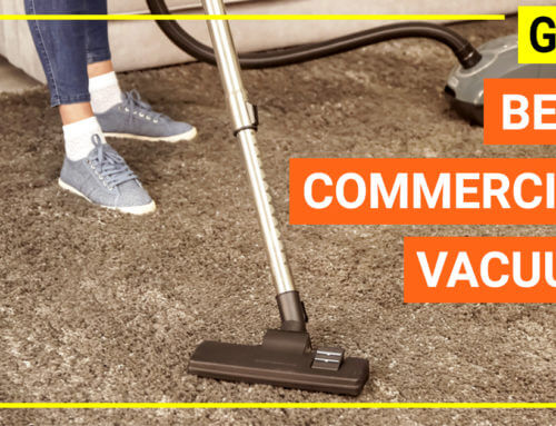 Best commercial vacuum in 2019 – The hacking guide to choose a great vac for your business