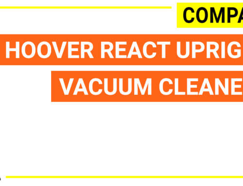 Compare Hoover react upright vacuum cleaners
