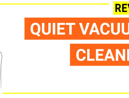 Quiet vacuum cleaner – Discover best-rated quiet vacuum in 2019 to stop disturbing your neighbors