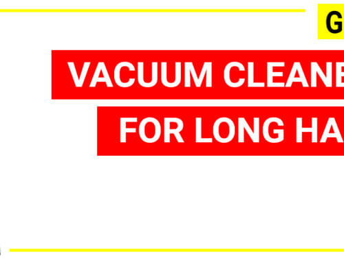 Best vacuum cleaner for long hair – Hacking guide in 2019