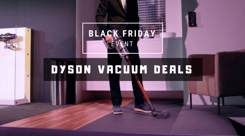 Black Friday Dyson Deals 2018