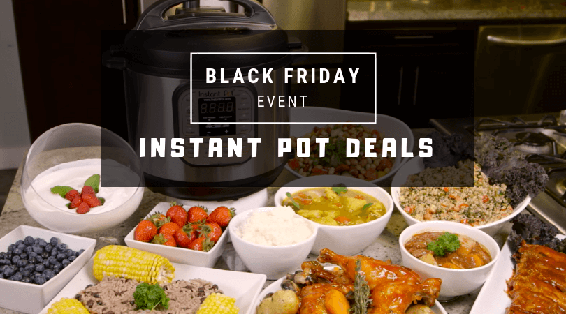 Black Frday Cyber Monday Instant Pot Deals 2018